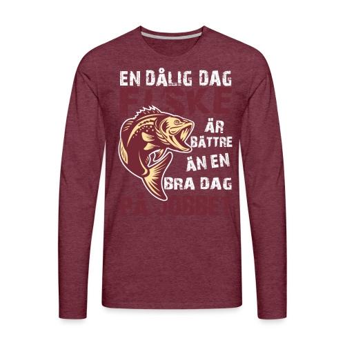 En Dålig Dag Fiske Bättre än en Bra Dag på Jobbet - Långärmad premium-T-shirt herr