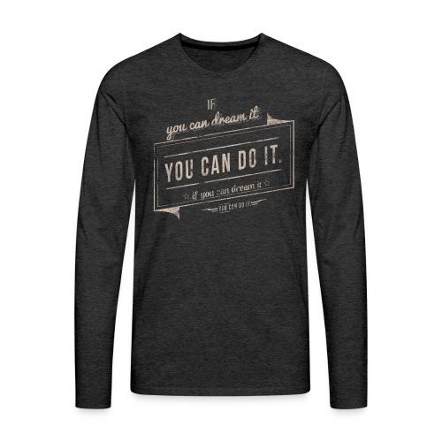 you can do it - Koszulka męska Premium z długim rękawem