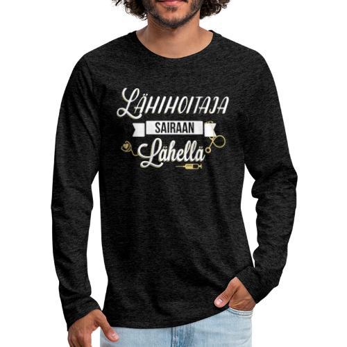 Lähihoitaja, sairaan lähellä - Miesten premium pitkähihainen t-paita