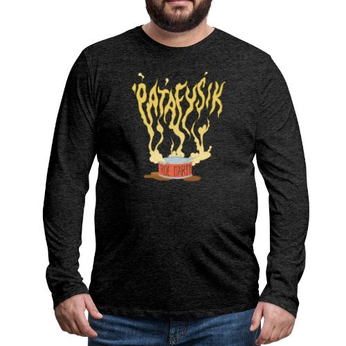 'patafysik - Herre premium T-shirt med lange ærmer