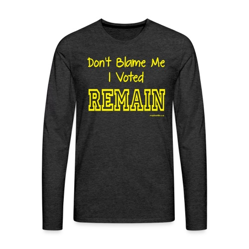 Dont Blame Me - Men's Premium Longsleeve Shirt