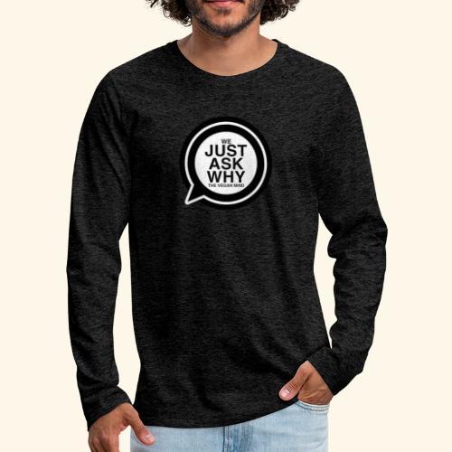 WE JUST ASK WHY - The Vegan Mind - Men's Premium Longsleeve Shirt