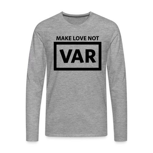 Make Love Not Var - Mannen Premium shirt met lange mouwen