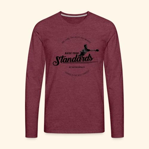 Raise your standards and get better results - Männer Premium Langarmshirt
