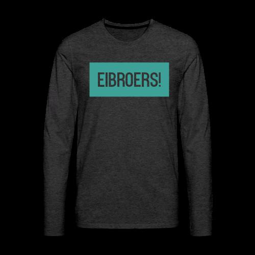 T-shirt Eibroers Naam - Mannen Premium shirt met lange mouwen