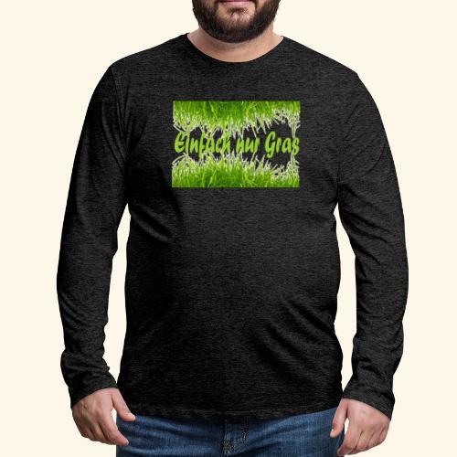 einfach nur gras2 - Männer Premium Langarmshirt
