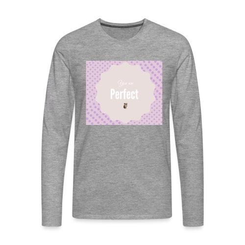 You are perfect - Camiseta de manga larga premium hombre