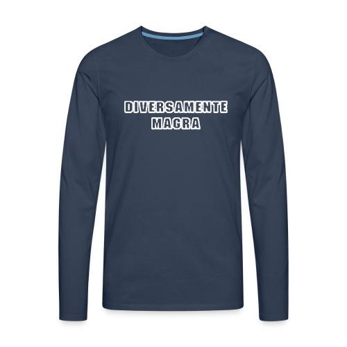 DIVERSAMENTE MAGRA - Maglietta Premium a manica lunga da uomo