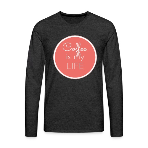 Coffee is my life - Camiseta de manga larga premium hombre