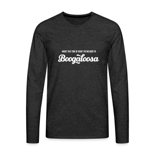 About this time of night… - Men's Premium Longsleeve Shirt
