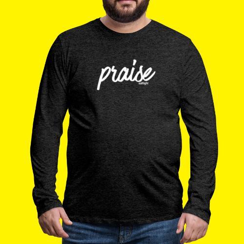 Praise (WHITE) - Men's Premium Longsleeve Shirt