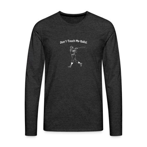 Dont touch my balls t-shirt 3 - Men's Premium Longsleeve Shirt