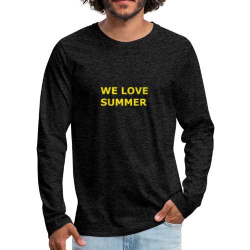 we love summer - Männer Premium Langarmshirt
