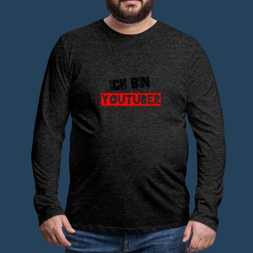 Ich bin Youtuber! - Männer Premium Langarmshirt