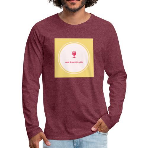 mehr brauch ich nicht - Männer Premium Langarmshirt