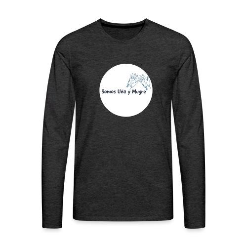 Somos uña y mugre - Camiseta de manga larga premium hombre