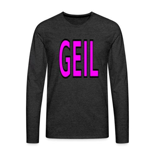 Holgator Geil - Männer Premium Langarmshirt