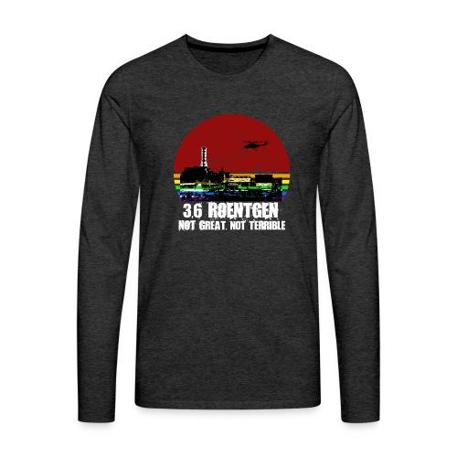 3.6 Roentgen - Not great, not terrible - Männer Premium Langarmshirt