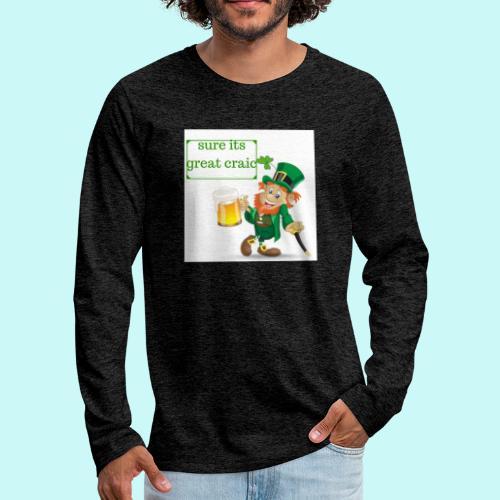 sure its great craic - Men's Premium Longsleeve Shirt