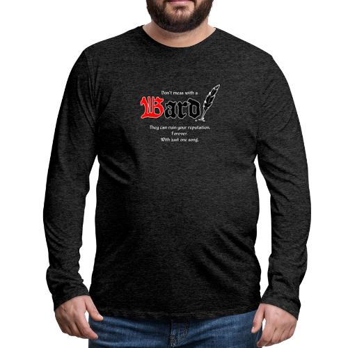 Bard! mit Slogan - Männer Premium Langarmshirt