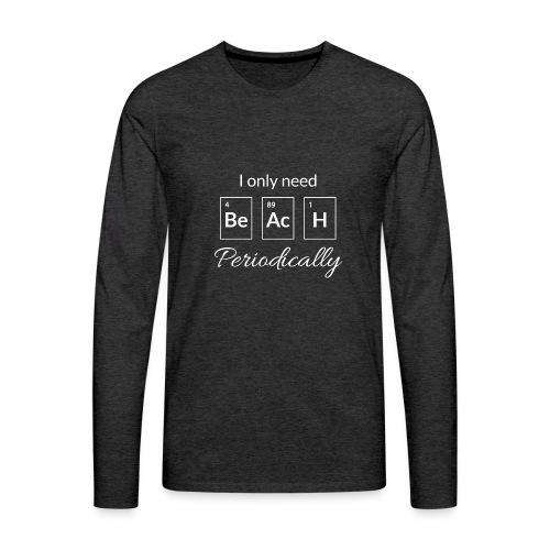 Periodensystem beach periodically - Männer Premium Langarmshirt