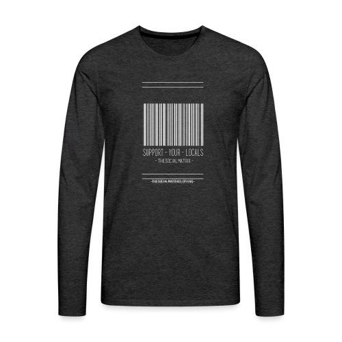 STEUN JE PLAATSELIJKE [WIT] - Mannen Premium shirt met lange mouwen