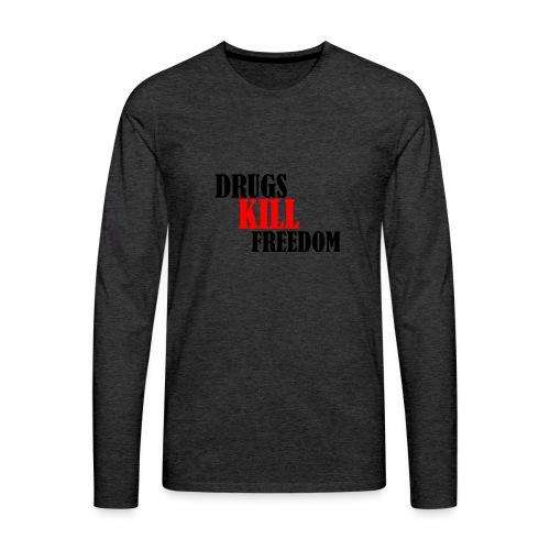 Drugs KILL FREEDOM! - Koszulka męska Premium z długim rękawem