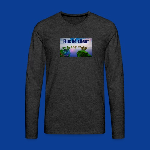 Flux b4 client Shirt - Men's Premium Longsleeve Shirt