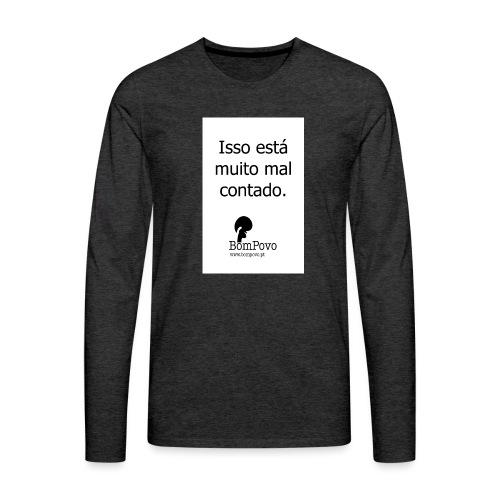 issoestamuitomalcontado - Men's Premium Longsleeve Shirt