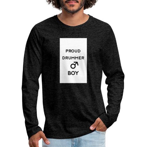 Proud drummer boy white - Herre premium T-shirt med lange ærmer