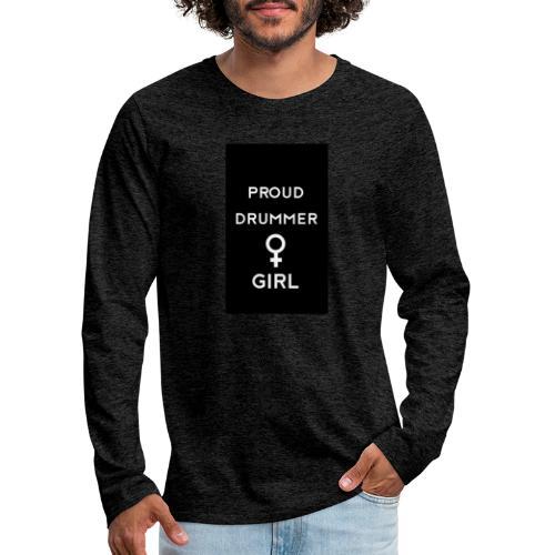 Proud drummer girl - black - Herre premium T-shirt med lange ærmer