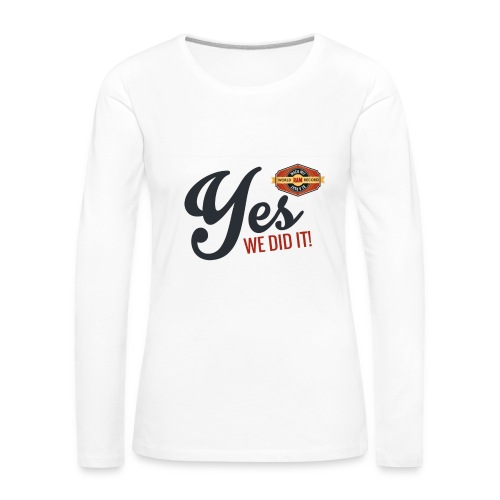 YES-we did it_black - Frauen Premium Langarmshirt