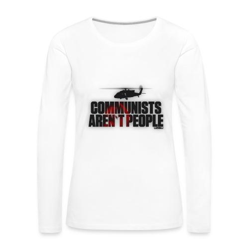 Communists aren't People - Women's Premium Longsleeve Shirt