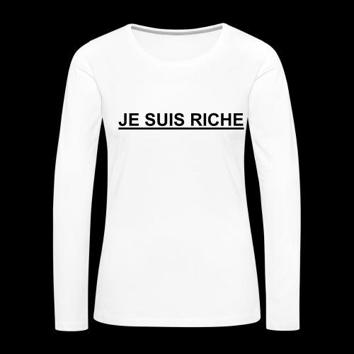je suis riche - T-shirt manches longues Premium Femme