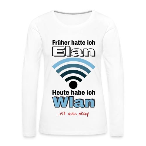 Früher hatte ich Elan... - Frauen Premium Langarmshirt
