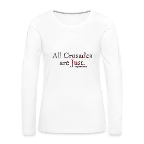 All Crusades Are Just. Alt.1 - Women's Premium Longsleeve Shirt