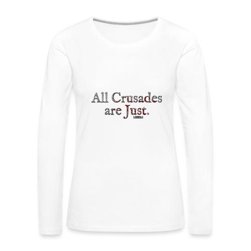 All Crusades Are Just. - Women's Premium Longsleeve Shirt