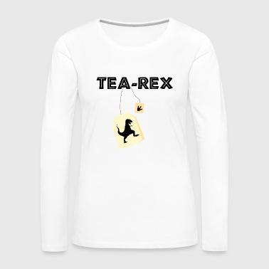 Tea Rex - Tea Rex / Gift Idea - Women's Premium Longsleeve Shirt