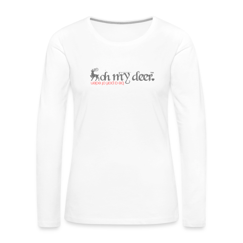 oh my deer - Frauen Premium Langarmshirt