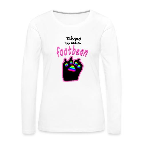 I'd pay to be a footbean - Women's Premium Longsleeve Shirt