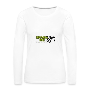 Spank me: The only way I learn - Camiseta de manga larga premium mujer