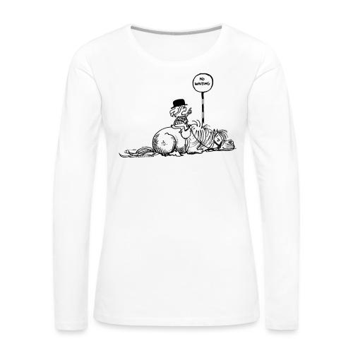 Thelwell 'No waiting' - Women's Premium Longsleeve Shirt