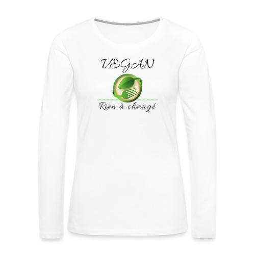 Vegan rien a changé - T-shirt manches longues Premium Femme