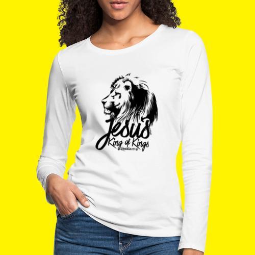 JESUS - KING OF KINGS - Revelations 19:16 - LION - Women's Premium Longsleeve Shirt