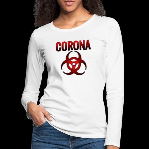 Corona Virus CORONA Pandemie - Frauen Premium Langarmshirt