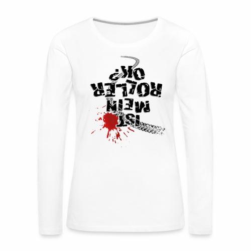 Ist mein Roller ok (schwarzer Text) - Women's Premium Longsleeve Shirt