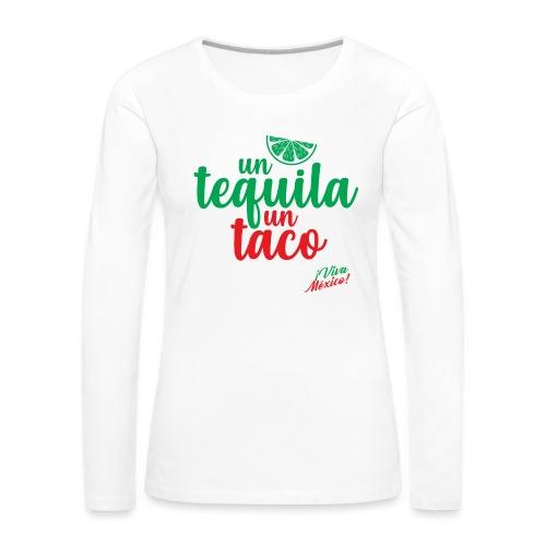 Un Tequila Un Taco - Camiseta de manga larga premium mujer