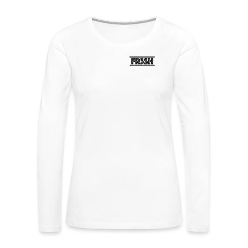 Fr3sh - Vrouwen Premium shirt met lange mouwen