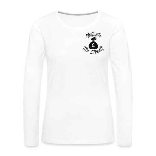 Motivate The Streets - Women's Premium Longsleeve Shirt