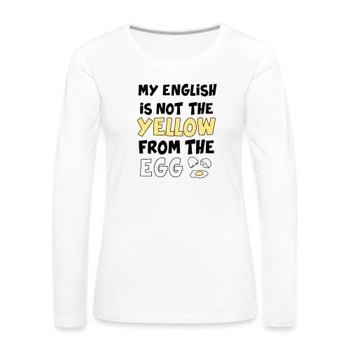 Schlechtes Englisch Witz Typografie - Frauen Premium Langarmshirt
